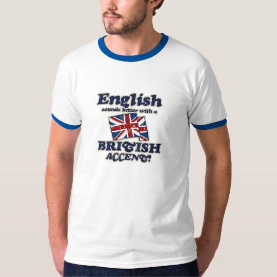 English Sounds Better British T-Shirt