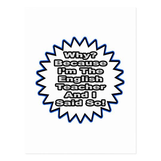 English Teacher...Because I Said So Postcard