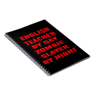 English Teacher by Day Zombie Slayer by Night Notebook