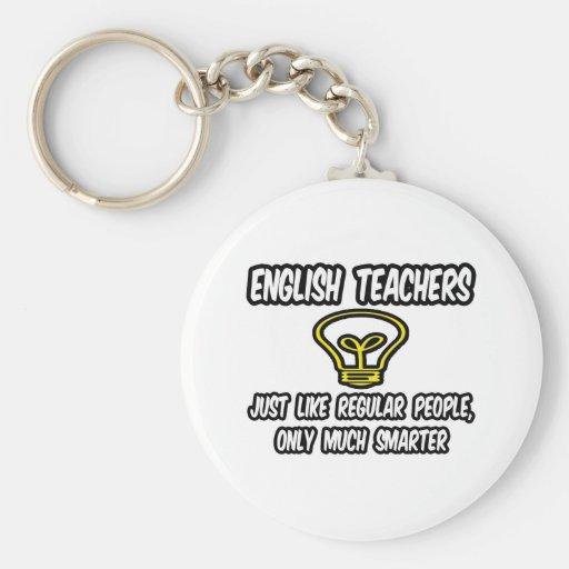 English Teachers...Like Regular People, Smarter Key Chain