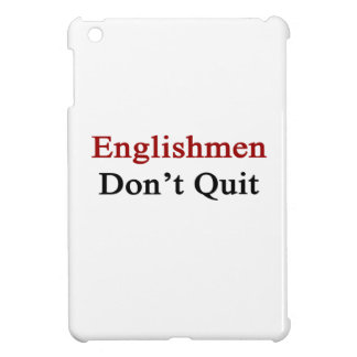 Englishmen Don t Quit iPad Mini Cases
