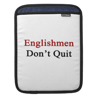 Englishmen Don t Quit iPad Sleeves