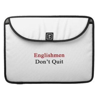Englishmen Don t Quit Sleeve For MacBook Pro