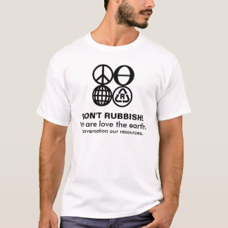 ENGRISH: Don't rubbish! We are love the earth. T-Shirt