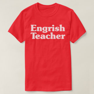 Engrish Teacher T-Shirt