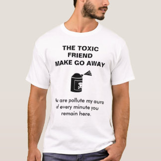 ENGRISH: toxic friend, go away! T-Shirt