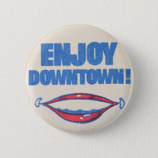 Enjoy Downtown Vintage Pin Button