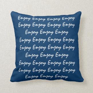 Enjoy Enjoy Enjoy Cushions