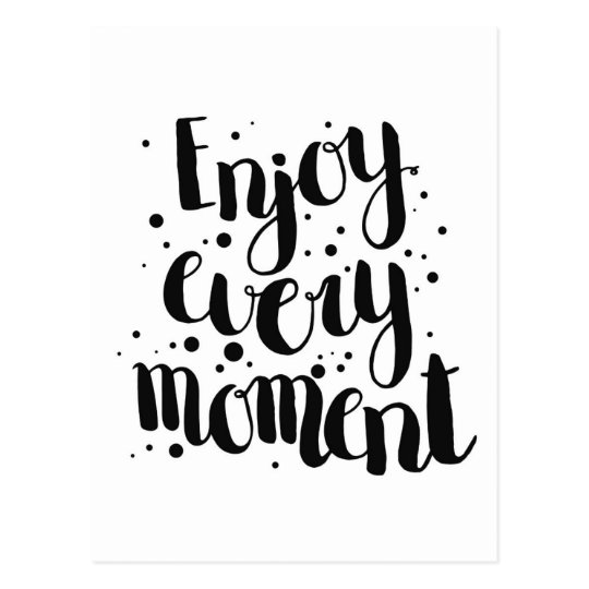 Enjoy Every Moment 2 Postcard
