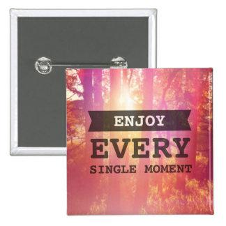 Enjoy Every Single Moment 15 Cm Square Badge