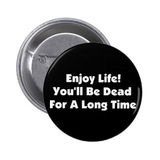 Enjoy Life 6 Cm Round Badge