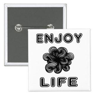 """Enjoy Life"" Square Button"