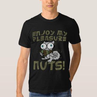 Enjoy My Pleasure Nuts T Shirts