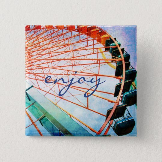 """Enjoy"" quote colourful, fun ferris wheel photo 15 Cm Square Badge"