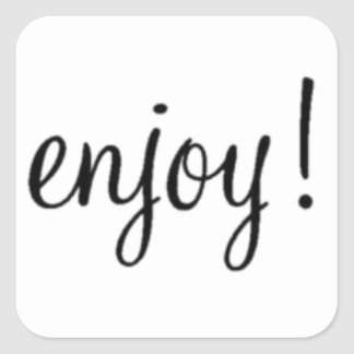 Enjoy! Square Sticker