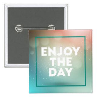Enjoy The Day 15 Cm Square Badge