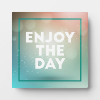 Enjoy The Day Photo Plaques