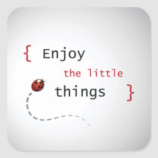 Enjoy The Little Things 2 Square Sticker