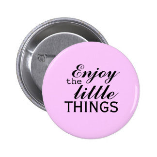 Enjoy the little things 6 cm round badge