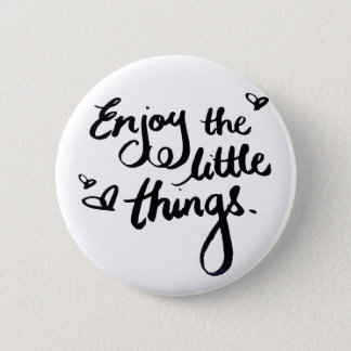 Enjoy The Little Things - Handwriting Print 6 Cm Round Badge