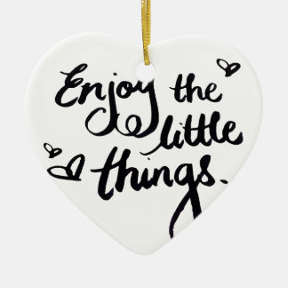 Enjoy The Little Things - Handwriting Print Ceramic Heart Decoration