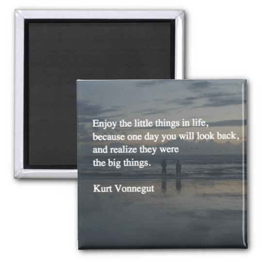 Enjoy the Little Things in Life Square Magnet