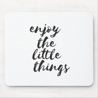 Enjoy the little things - Inspirational Quote Mouse Mat