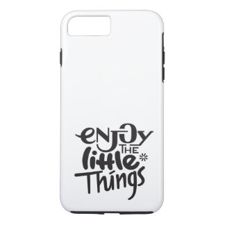 Enjoy the little things iPhone 7 plus case