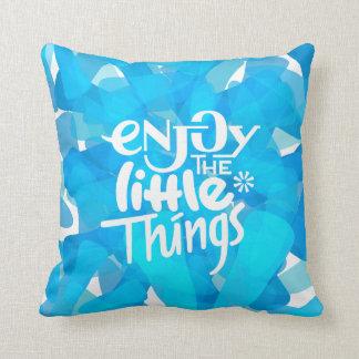 Enjoy the Little Things - Pillow Throw Cushion
