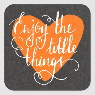 Enjoy The Little Things Square Sticker