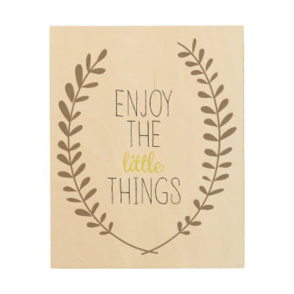 Enjoy the little things wood print