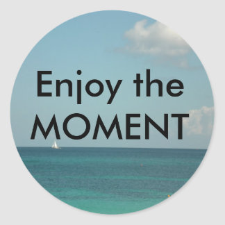 Enjoy the Moment Round Sticker