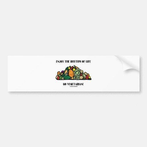 Enjoy The Rhythm Of Life Go Vegetarian! Bumper Stickers