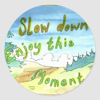 Enjoy This Moment Round Sticker