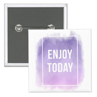 Enjoy Today Motivational Quote 15 Cm Square Badge