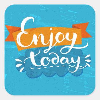 Enjoy Today Square Sticker