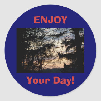 ENJOY, Your Day! Round Sticker