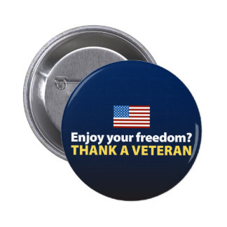 Enjoy Your Freedom? Thank a Veteran. 6 Cm Round Badge