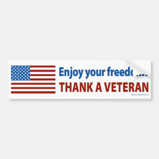 Enjoy Your Freedom? Thank a Veteran. Bumper Sticker