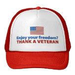 Enjoy Your Freedom? Thank a Veteran. Trucker Hat