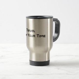 Enjoy Your Time - Travel Mug (Warm cup)