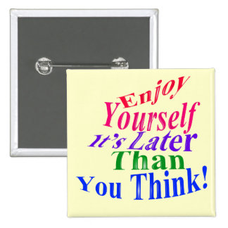 Enjoy Yourself! 15 Cm Square Badge