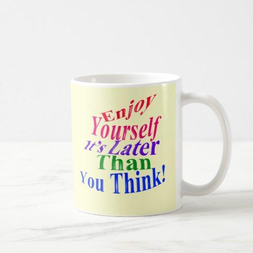 Enjoy Yourself! Mug