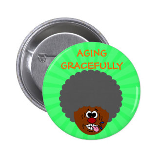 Enjoying aging gracefully into second childhood 6 cm round badge