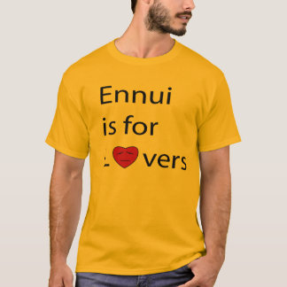 Ennui is for Lovers Men's t-shirt