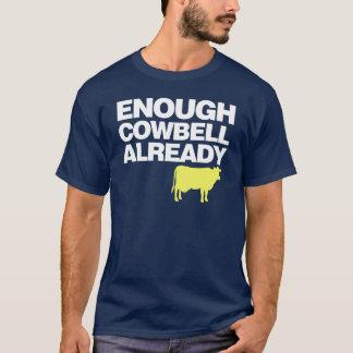 Enough Cowbell Already T-Shirt