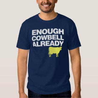 Enough Cowbell Already T-shirts