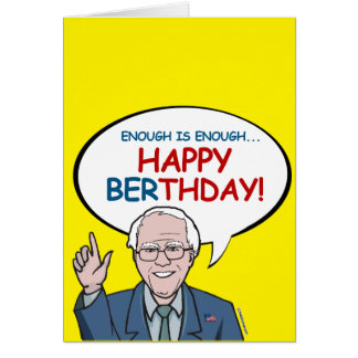 Enough is Enough: Happy Berthday Greeting Card