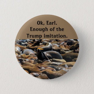 Enough of the Trump imitation 6 Cm Round Badge