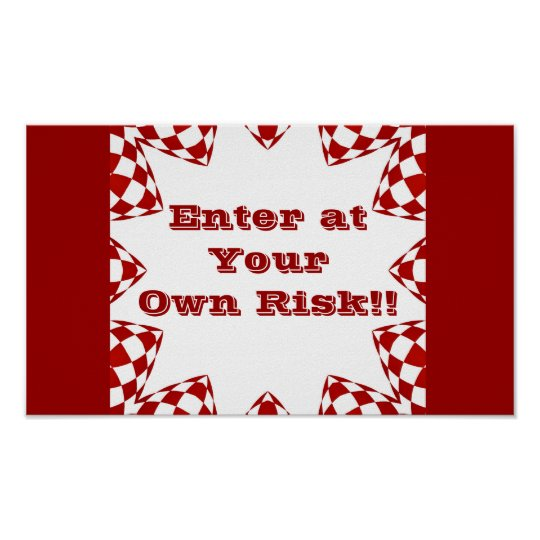 Enter at your own risk, red & white